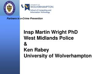 Insp Martin Wright PhD West Midlands Police  & Ken Rabey University of Wolverhampton