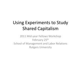 Using Experiments to Study Shared Capitalism