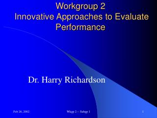 Workgroup 2  Innovative Approaches to Evaluate Performance