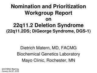 Dietrich Matern, MD, FACMG Biochemical Genetics Laboratory Mayo Clinic, Rochester, MN