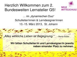 Herzlich Willkommen zum 2. Bundesweiten Lernatelier G5!