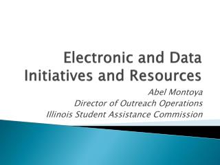 Electronic and Data Initiatives and Resources