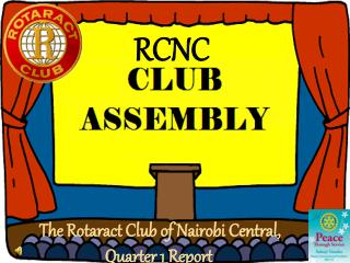 The  Rotaract  Club of Nairobi Central, Quarter 1 Report
