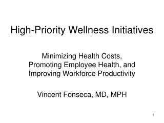 High-Priority Wellness Initiatives