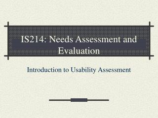 IS214: Needs Assessment and Evaluation