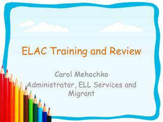 ELAC Training and Review