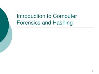 Introduction to Computer Forensics and Hashing