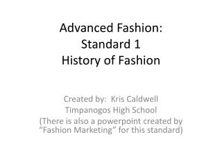 Advanced Fashion: Standard 1 History of Fashion