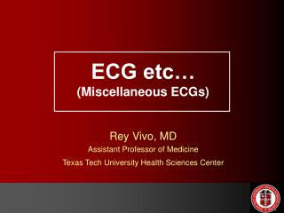 ECG etc… (Miscellaneous ECGs)