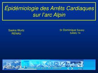 Épidémiologie des Arrêts Cardiaques sur l'arc Alpin
