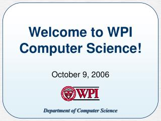 Welcome to WPI  Computer Science!