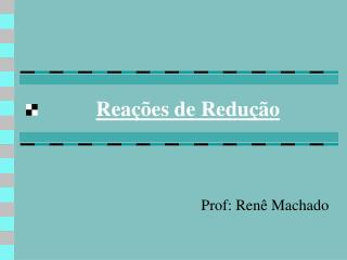 Reações de Redução