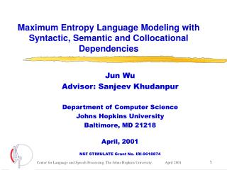 Maximum Entropy Language Modeling with Syntactic, Semantic and Collocational Dependencies