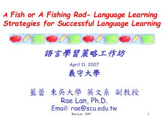 A Fish or A Fishing Rod- Language Learning Strategies for Successful Language Learning