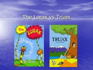 The Lorax vs Truax