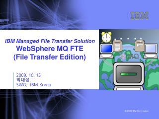 2009. 10. 15 박대성 SWG,  IBM Korea