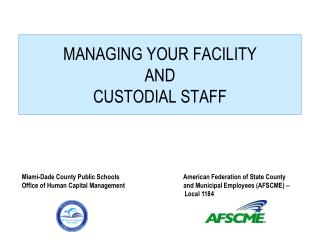 MANAGING  YOUR FACILITY  AND  CUSTODIAL  STAFF