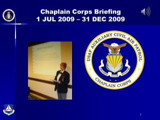 Chaplain Corps Briefing 1 JUL 2009 – 31 DEC 2009