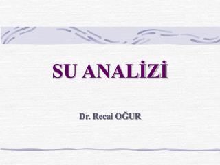 SU ANALİZİ