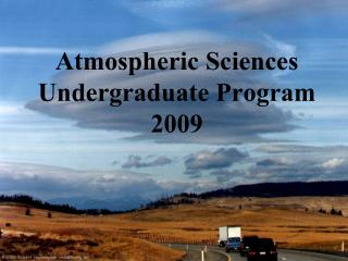 Atmospheric Sciences Undergraduate Program 2009
