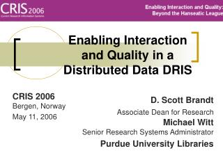 Enabling Interaction and Quality in a Distributed Data DRIS