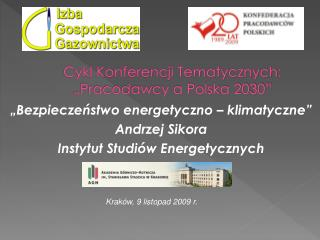 """Cykl Konferencji Tematycznych: """"Pracodawcy a Polska 2030"""""""