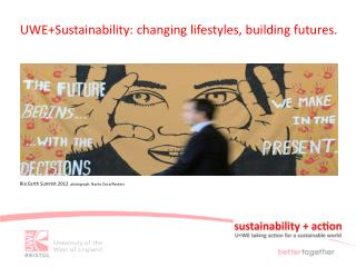 UWE+Sustainability: changing lifestyles, building futures.