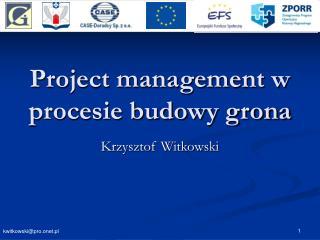Project management w procesie budowy grona