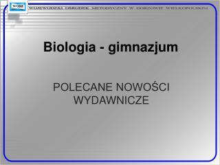 Biologia  - gimnazjum