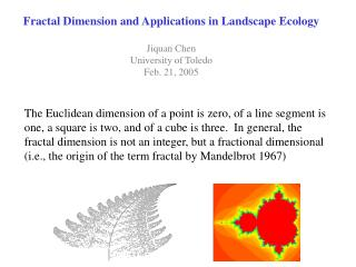 Fractal Dimension and Applications in Landscape Ecology Jiquan Chen University of Toledo