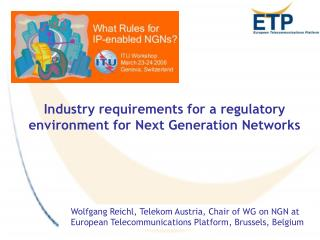 Industry requirements for a regulatory environment for Next Generation Networks