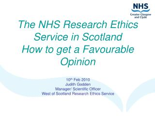 The NHS Research Ethics Service in Scotland How to get a Favourable Opinion
