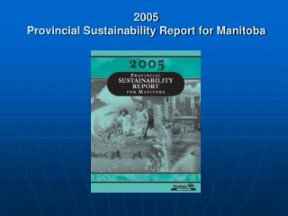 2005 Provincial Sustainability Report for Manitoba