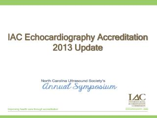 IAC Echocardiography Accreditation 2013 Update