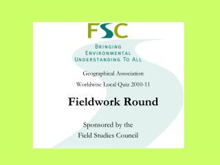 Geographical Association Worldwise Local Quiz 2010-11 Fieldwork Round