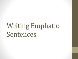 Writing Emphatic Sentences