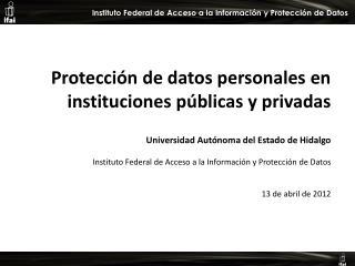 Protecci�n de datos personales en instituciones p�blicas y privadas