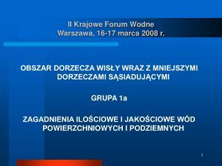 II Krajowe Forum Wodne Warszawa, 16-17 marca 2008 r.