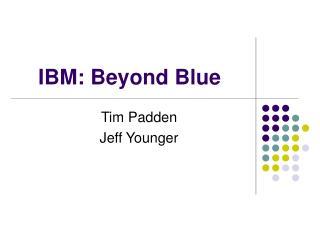 IBM: Beyond Blue