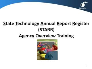 S tate  T echnology  A nnual  R eport  R egister (STARR)  Agency Overview Training