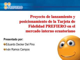 Presentado por: Eduardo Decker Del Pino Iván Ramos Campos
