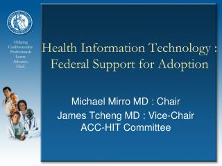 Health Information Technology : Federal Support for Adoption