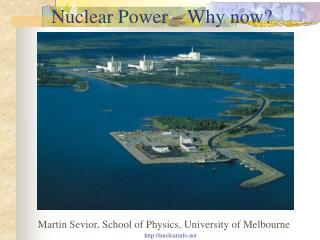 Nuclear Power – Why now?