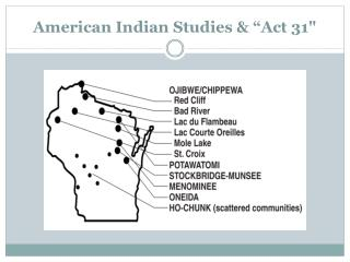 "American Indian Studies & ""Act 31"""