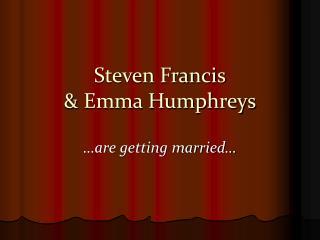 Steven Francis & Emma Humphreys