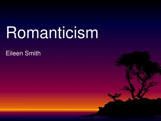 Romanticism Eileen Smith