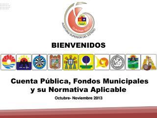 Cuenta Pública, Fondos Municipales y su  Normativa Aplicable