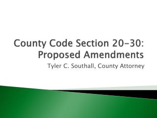 County Code Section 20-30:  Proposed Amendments
