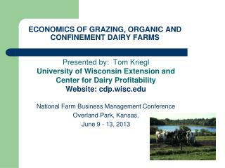 ECONOMICS OF GRAZING, ORGANIC AND CONFINEMENT DAIRY FARMS