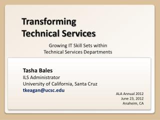 Tasha Bales ILS  Administrator University of California, Santa Cruz tkeagan@ucsc
